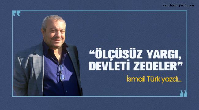 Gazeteci Yazar İsmail Türk Daima Haklının Yanında.